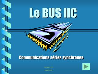 Le BUS IIC
