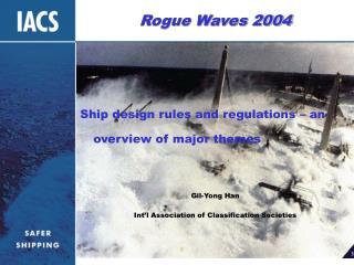 Rogue Waves 2004
