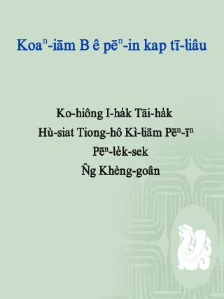 "Koa ⁿ -iäm  B ê  p ë ⁿ -in kap  t""-liâ u"