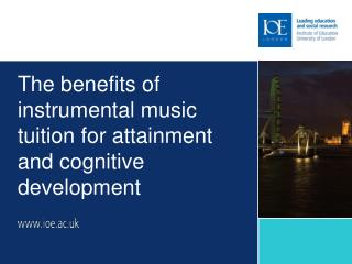The benefits of instrumental music tuition for attainment and cognitive development