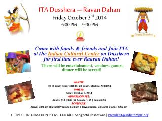 ITA  Dusshera  – Ravan Dahan Friday October 3 rd  2014 6:00 PM – 9:30 PM