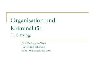Organisation und Kriminalität (1. Sitzung)