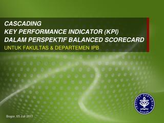 CASCADING  KEY PERFORMANCE INDICATOR (KPI) DALAM PERSPEKTIF BALANCED SCORECARD