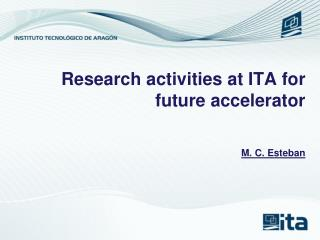 Research activities at ITA for future accelerator