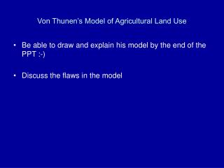 Von Thunen s Model of Agricultural Land Use