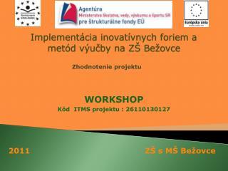 Implementácia inovatívnych foriem a metód výučby na ZŠ Bežovce