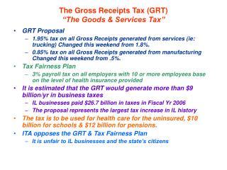 "The Gross Receipts Tax (GRT)    ""The Goods & Services Tax"""