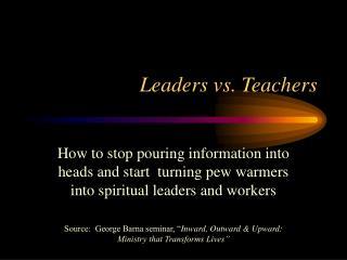 Leaders vs. Teachers