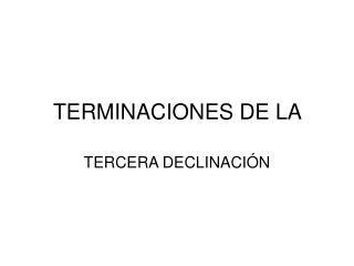 TERMINACIONES DE LA