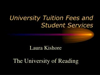 University Tuition Fees and Student Services