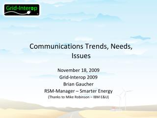 Communications Trends, Needs, Issues