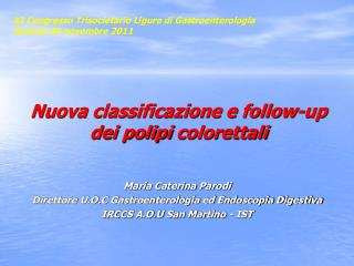 Nuova classificazione e follow-up dei polipi  colorettali