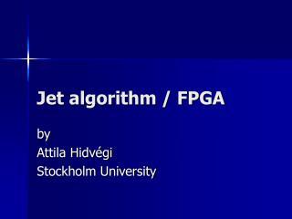 Jet algorithm / FPGA