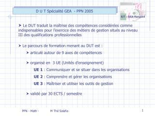 Le parcours de formation menant au DUT est :  articulé autour de 9 axes de compétences