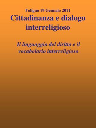 Foligno 19 Gennaio 2011 Cittadinanza e dialogo interreligioso