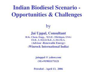 Indian Biodiesel Scenario - Opportunities  Challenges