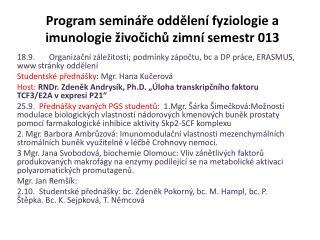 Program semináře oddělení fyziologie a imunologie živočichů zimní semestr 013