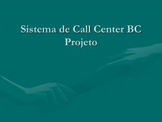 Sistema de Call Center BC Projeto