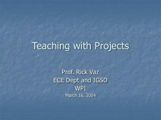 Teaching with Projects