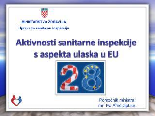 Pomoćnik ministra: mr . Ivo Afrić,dipl.iur.