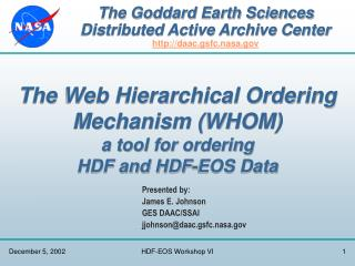 The Goddard Earth Sciences Distributed Active Archive Center daac.gsfc.nasa