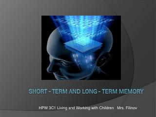 Short - term and long - term memory