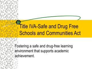 Title IVA-Safe and Drug Free Schools and Communities Act
