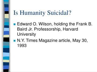 Is Humanity Suicidal