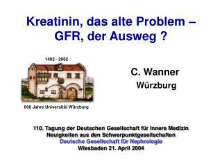 Kreatinin, das alte Problem    GFR, der Ausweg