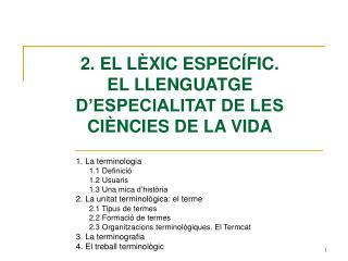 2. EL L XIC ESPEC FIC. EL LLENGUATGE D ESPECIALITAT DE LES CI NCIES DE LA VIDA