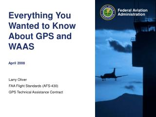 Everything You Wanted to Know About GPS and  WAAS  April 2008