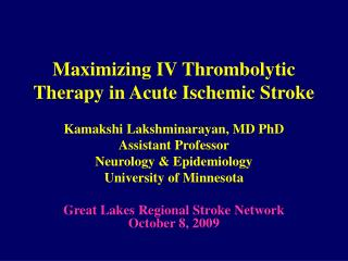 Maximizing IV Thrombolytic Therapy in Acute Ischemic Stroke