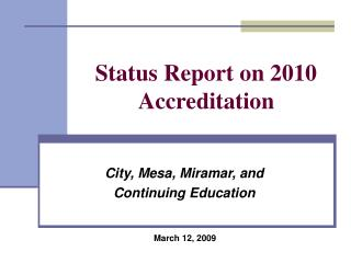Status Report on 2010 Accreditation
