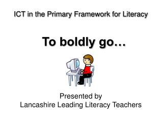 ICT in the Primary Framework for Literacy