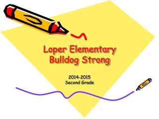 Loper Elementary Bulldog Strong