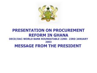 PRESENTATION ON PROCUREMENT REFORM IN GHANA OECD