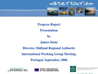 Progress Report Presentation  by  James Stone Director, Midland Regional Authority