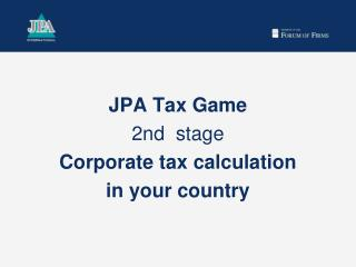 JPA Tax Game 2nd  stage Corporate tax calculation  in your country