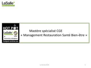 Mastère spécialisé CGE                      «Management Restauration Santé Bien-être»
