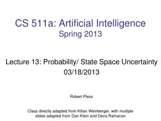 CS 511a: Artificial Intelligence Spring 2013