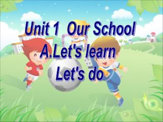 Unit 1  Our School A.Let's learn  Let's do