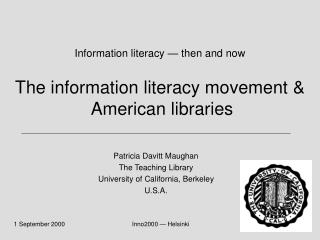 Information literacy � then and now The information literacy movement &  American libraries