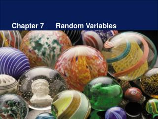 Chapter 7      Random Variables