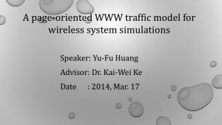 Speaker: Yu-Fu Huang Advisor: Dr. Kai-Wei  Ke Date      : 2014, Mar. 17
