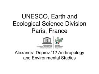 UNESCO, Earth and Ecological Science Division Paris, France