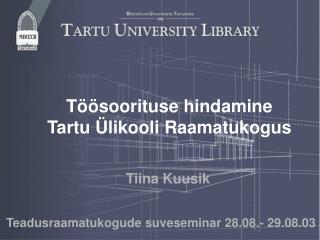 Töösoorituse hindamine  Tartu Ülikooli Raamatukogus