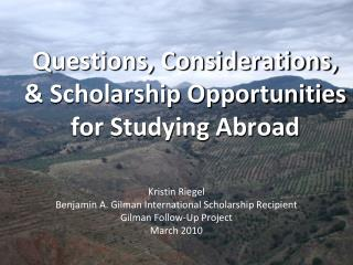 Questions, Considerations,  & Scholarship Opportunities  for Studying Abroad