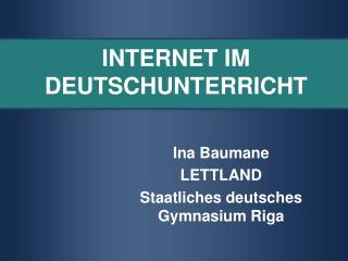 INTERNET IM DEUTSCHUNTERRICHT