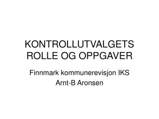 KONTROLLUTVALGETS ROLLE OG OPPGAVER