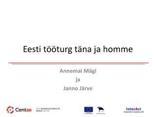 Eesti tööturg täna ja homme
